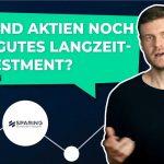 Sind Aktien noch ein gutes Langzeitinvestment?